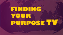 Introduction to Finding Your Purpose TV Channel