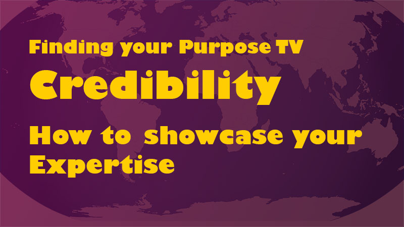 Credibility: How to Showcase your Expertise