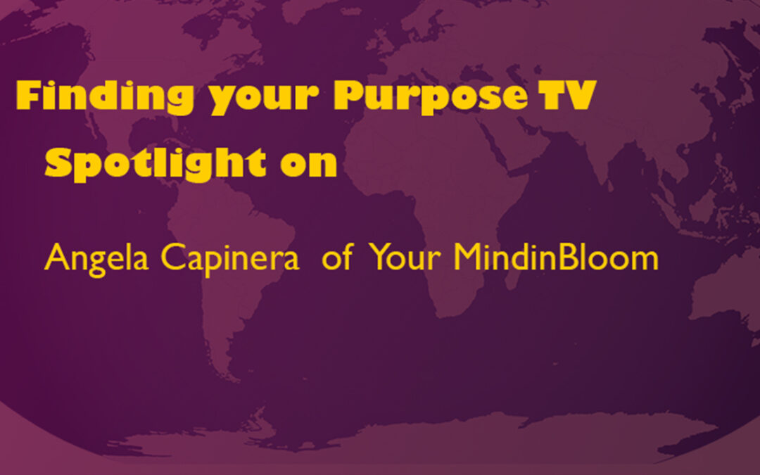 Spotlight on Angela Capinera of Your Mind In Bloom