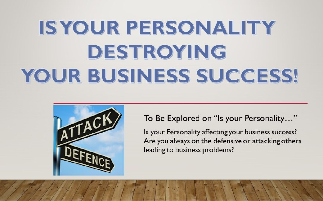 Is your Personality Destroying your Business